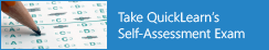 Take QuickLearn's Self-Assessment Exam